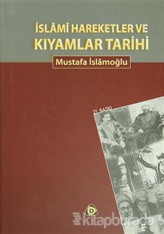 İslami Hareketler ve Kıyamlar Tarihi
