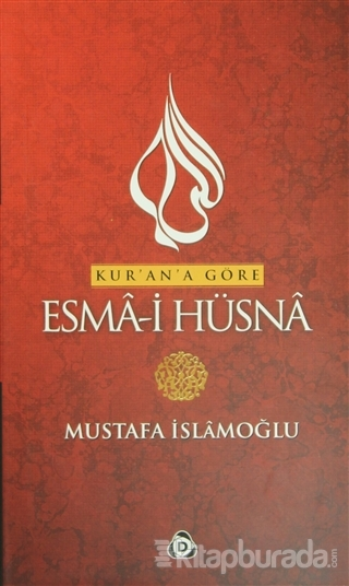 Kur'an'a Göre Esma-i Hüsna Cilt:1 (Ciltli)
